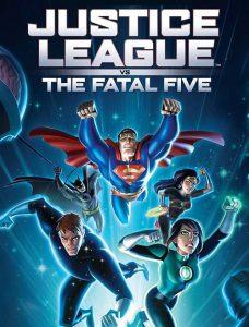 دانلود انیمیشن لیگ عدالت در برابر پنج ویرانگر Justice League vs the Fatal Five 2019